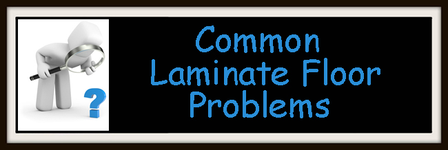 common laminate floor problems
